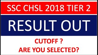 SSC CHSL 2018 TIER 2 RESULT OUT| CUTOFF ? ARE YOU SELECTED?