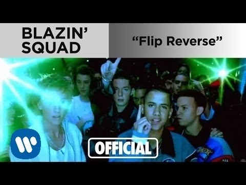 Blazin' Squad - Flip Reverse (Official Music Video)