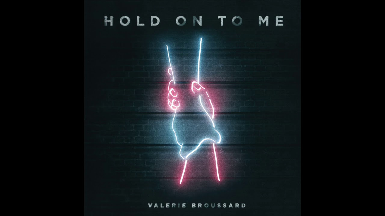 Valerie Broussard - Hold On To Me (Official Audio)