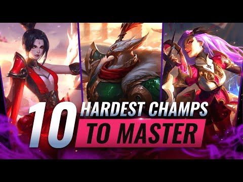 10 HARDEST Champions To MASTER In League Of Legends - Season 11