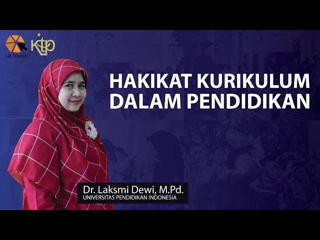 Hakikat Kurikulum Dalam Pendidikan | Dr. Laksmi Dewi, M.Pd.