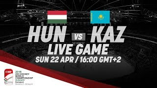 Hungary - Kazakhstan | Live | 2018 IIHF Ice Hockey World Championship Division I Group A