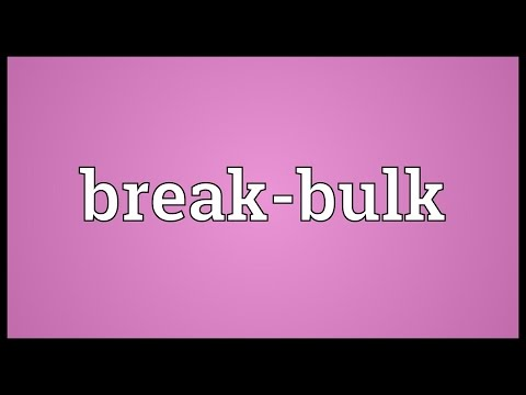 Break-bulk Meaning