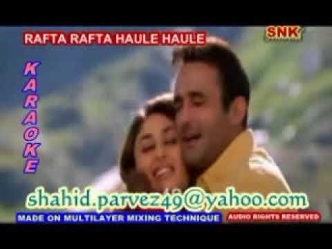 RAFTA RAFTA HAULE HAULE KARAOKE BY SHAHID PARVEZ CH