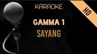 Gamma 1 - Sayang   HD Karaoke