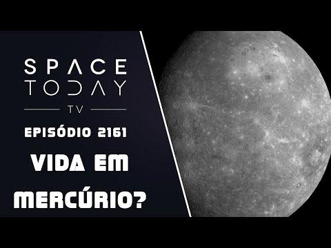 VIDA EM MERCÚRIO? | SPACE TODAY TV EP2161