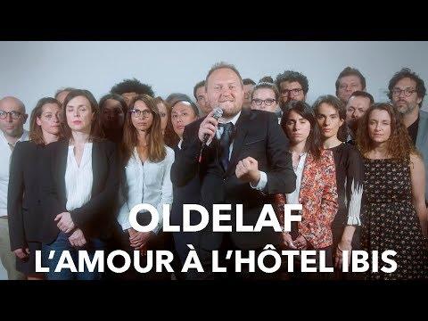 OLDELAF L'Amour à l'Hôtel Ibis  [Clip officiel]