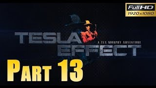 Tesla Effect: A Tex Murphy Adventure - Walkthrough Part 13 Margaret Leonard