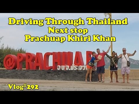 Driving Through Thailand. Next stop Prechuap Khiri Khan