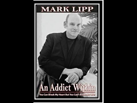 An Addict Within by Tony Robbins Trained Coach and Author Mark Lipp