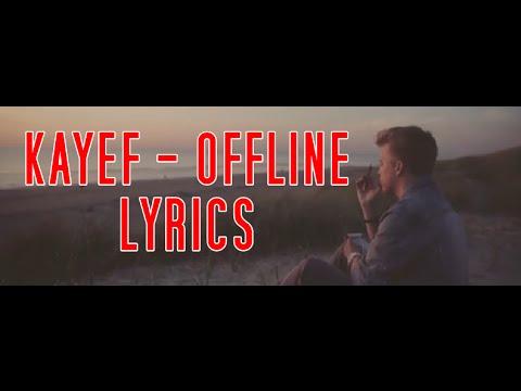 KAYEF - OFFLINE (LYRICS)