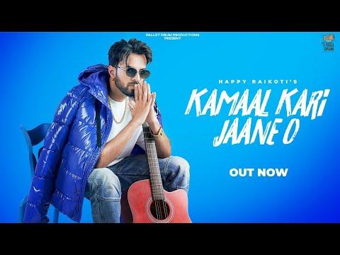 Kamaal Kari Jaane O Lyrics | Happy Raikoti Mp3 Song Download