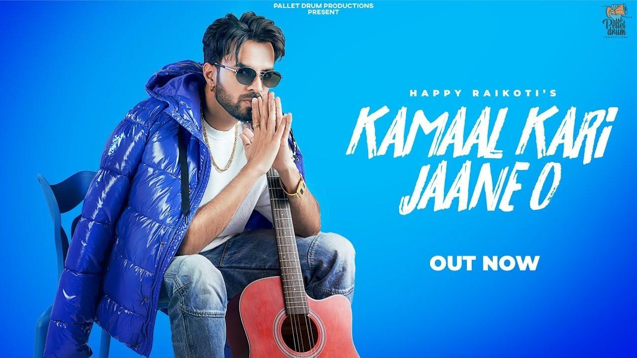 Download Kamaal Kari Jaane O - Happy Raikoti | Avvy Sra | Sukh Sanghera | New Punjabi Song 2021