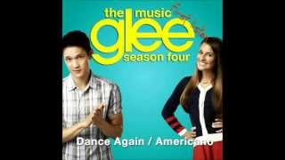 Glee Cast - Americano/Dance Again (Lady Gaga/Jennifer Lopez Mash-up) Full Version + Download Link
