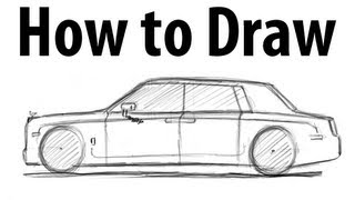 How to draw a Rolls Royce Phantom - Sketch it quick!