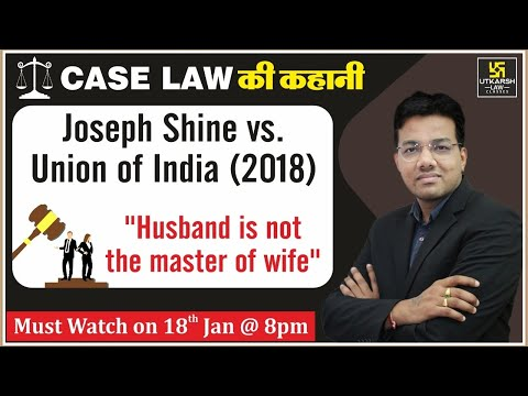 Joseph Shine v/s Union of India(2018) | Case Law की कहानी  | By Tansukh Sir