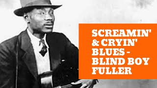 Blind Boy Fuller Blues Guitar - Screamin' and Cryin' Lesson