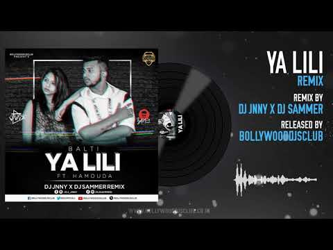 Ya Lili (Balti) feat. Hamouda | Remix | DJ Jnny | DJ Sammer | Bollywood DJs Club