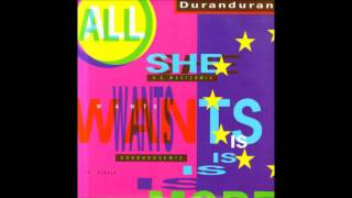 Duran Duran - All She Wants Is (Euro House Mix)