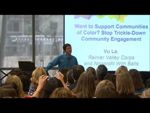 "Vu Le: ""Want to Support Communities of Color? Stop Trickle-Down Community Engagement"""