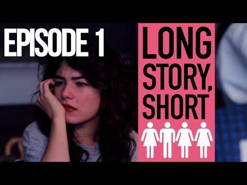 Long Story, Short   Episode 1