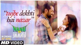 Tujhe Dekhti Hai Nazar Song | Nanu Ki Jaanu | Abhay Deol | Patralekhaa | Mohd. Irfan