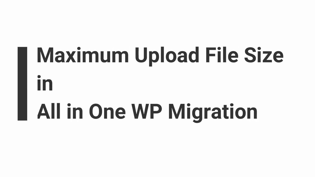 ALL IN ONE WP MIGRATION MAXIMUM UPLOAD SIZE PROBLEM [100