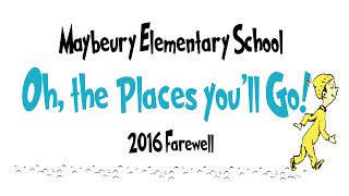 Maybeury Elementary School 2016 Farewell Dr. Seuss Oh the Places You'll Go! HD Version (Official)