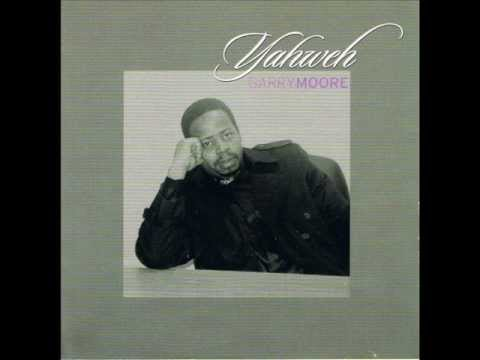 """garry-moore-""""yahweh""""-(from-the-2001-cd-yahweh)"""
