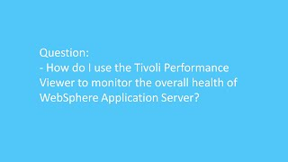 Using the Tivoli Performance Viewer to monitor the overall health of WAS(James Austin from the WebSphere Application Server L2 Support team created this video to answer the question of