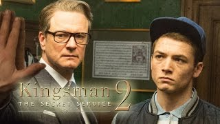 7 Things That Need To Happen In Kingsman 2