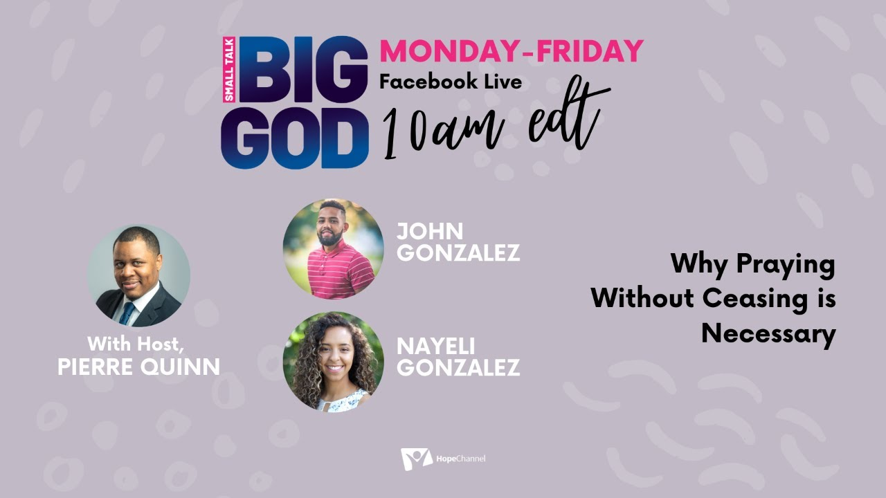 Why Praying Without Ceasing is Necessary [Small Talk, Big God Ep. 47]