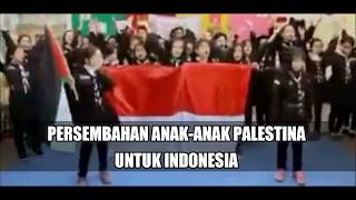 PERSEMBAHAN ANAK PALESTINA UNTUK INDONESIA