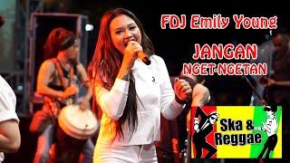 Jangan nget-ngetan dibawakan penyanyi aslinya FDJ Emily Young