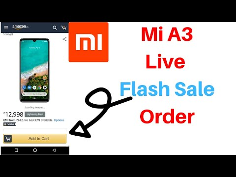 Mi A3 Live Order From Amazon Flash Sale👇   FIRST DAY FIRST SALE! [100% Working Method]