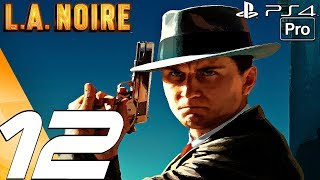 LA Noire Remastered - Gameplay Walkthrough Part 12 - The Quarter Moon Case (PS4 PRO)