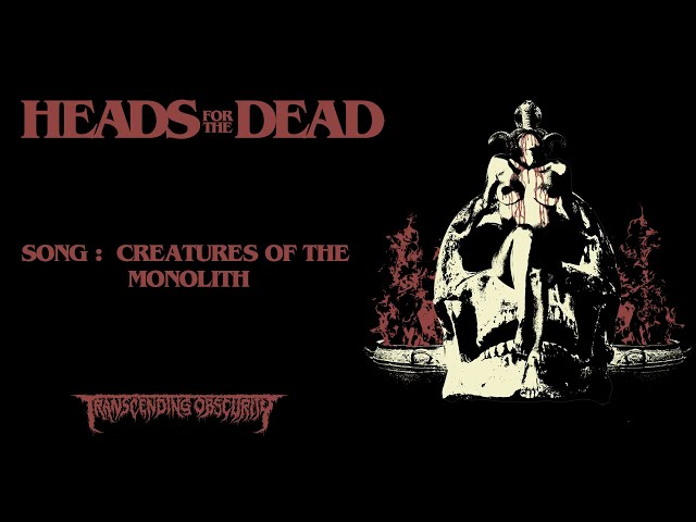 HEADS FOR THE DEAD (International) -   Creatures Of The Monolith (Death Metal) #deathmetal #osdm