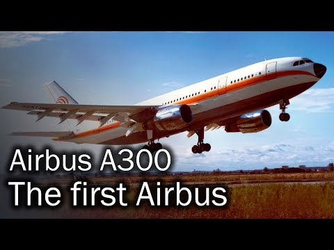 Airbus A300 - the first Airbus