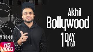 1 Day To Go | Akhil | Bollywood | Preet Hundal | Arvindr Khaira | Releasing on 13th Dec. 2017