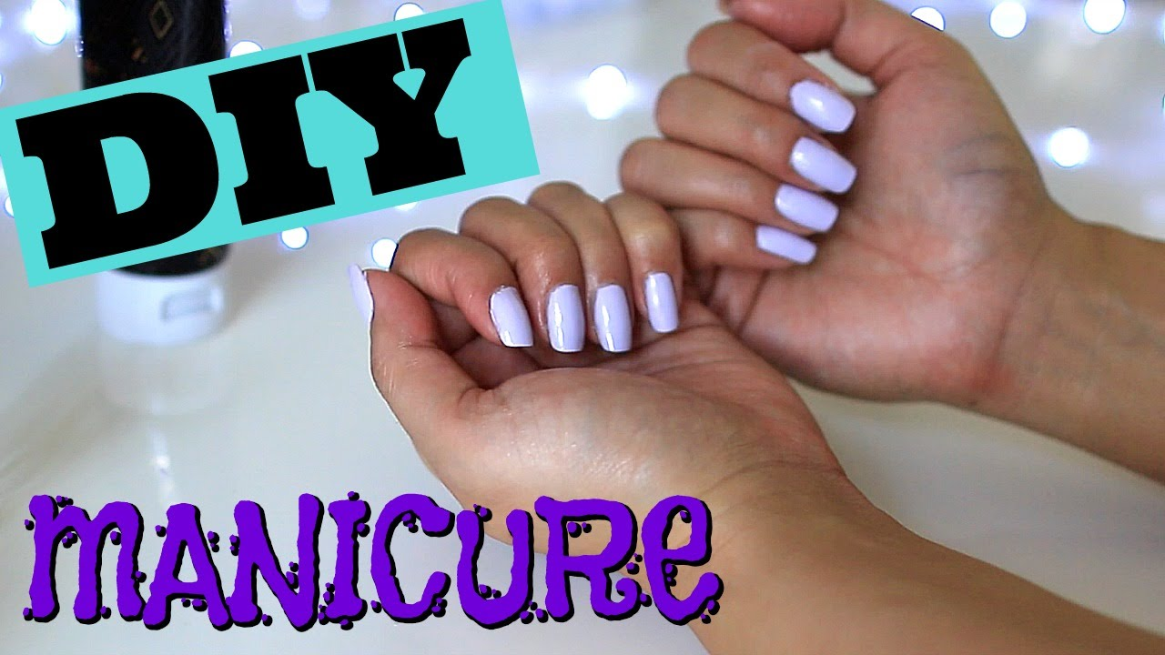 DIY Manicure + How I Have Long Strong Nails! - YouTube