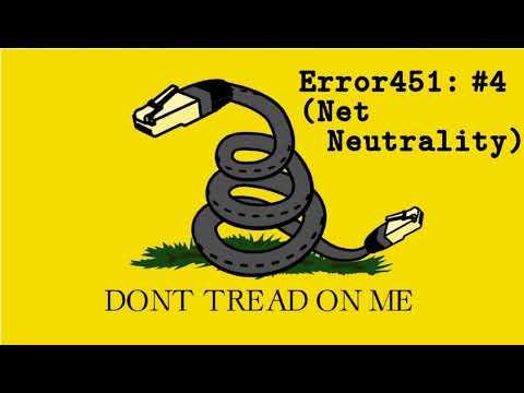 Error451: #04 (Net Neutrality)