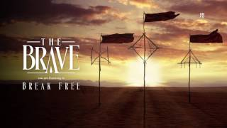 The Brave - Break Free