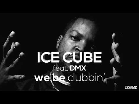Ice Cube feat. DMX - We Be Clubbin (NEW 2017)