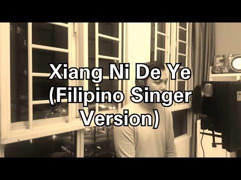 Xiang Ni De Ye (with Pinyin Lyrics) - Filipino Cover
