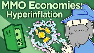 MMO Economies - Hyperinflation, Reserve Currencies & You! - Extra Credits