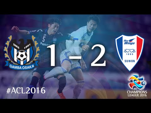 GAMBA OSAKA vs SUWON SAMSUNG BLUEWINGS: AFC Champions League 2016 (Group Stage)