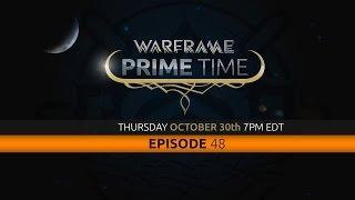Warframe Prime Time - Episode 48