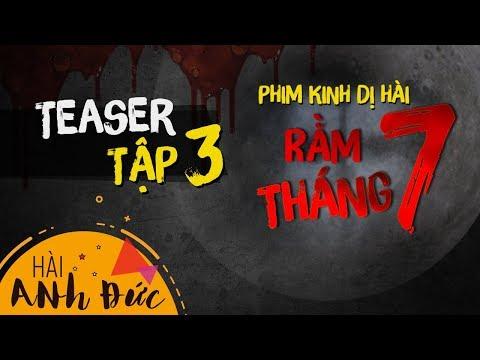 Teaser Phim Kinh Dị Hài RẰM THÁNG 7 -Tập 3| Anh Đức, Kiều Minh Tuấn, Cát Phượng, La Thành, Hoàng Phi