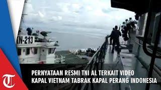 Pernyataan Resmi dari TNI AL terkait Video Insiden Tumburan Kapal Coast Guard Vietnam Terhadap KRI T