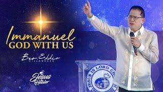 Immanuel God With Us | Bro. Eddie Villanueva